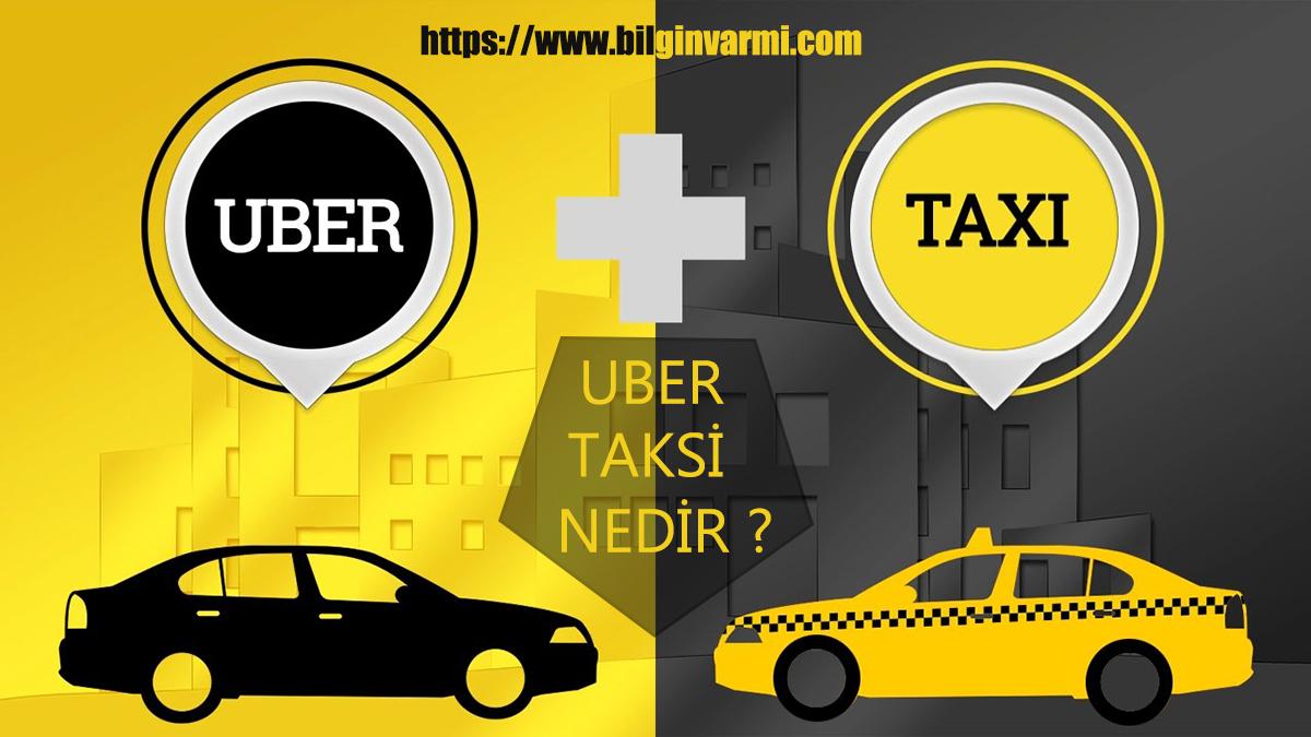 Uber Taksi Nedir ? Özellikleri Nelerdir ?